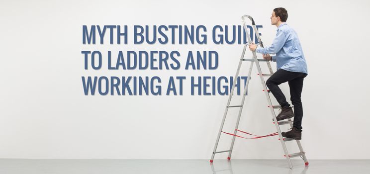 Myth Busting Guide to Ladders and Working at Height